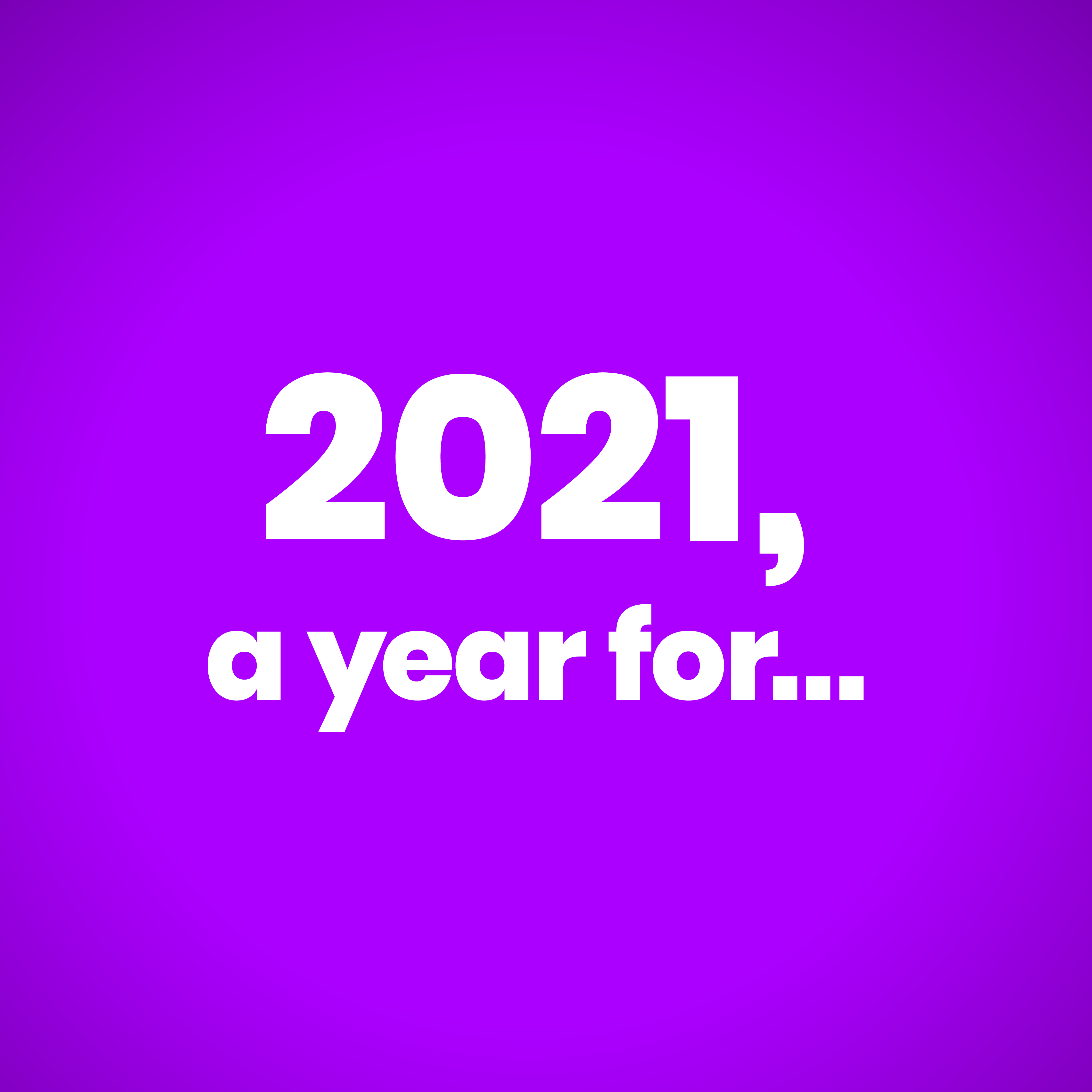 #2021AYearFor