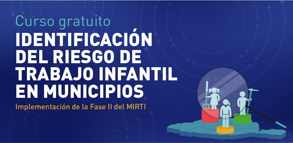 Nuevo curso disponible sobre Identificación del riesgo de trabajo infantil en municipios